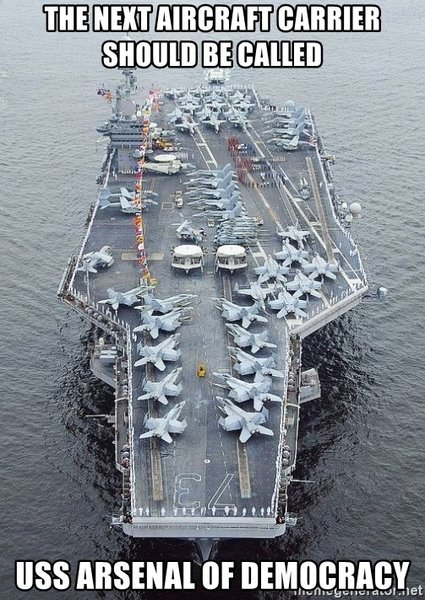 the-next-aircraft-carrier-should-be-called-uss-arsenal-of-democracy.jpg